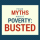 Four Poverty Myths - Busted
