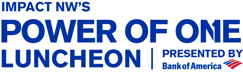 Impact NW Power of One Luncheon - Presented by Bank of America