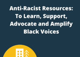 Anti-Racist Resources: To Learn, Support, Advocate and Amplify Black Voices