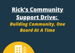 Rick's Community Support Drive: Building Community, One Board At A Time
